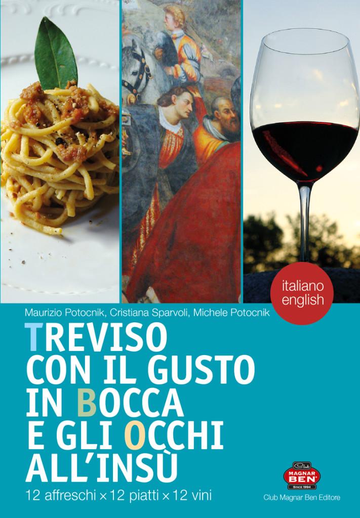 Treviso con il gusto in bocca e gli occhi all'insù. 12 affreschi x 12 piatti x 12 vini
