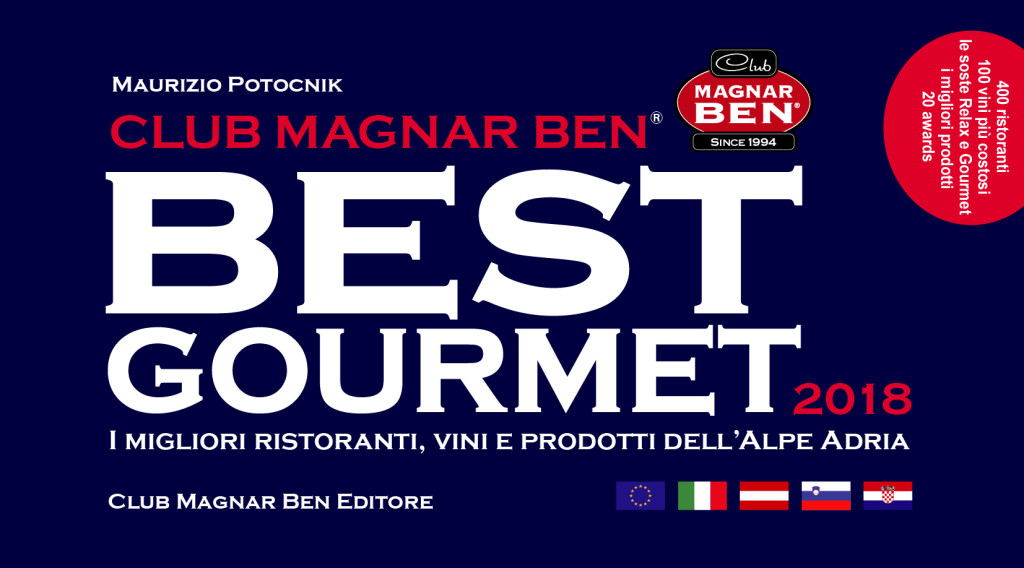Guida Magnar ben BEST GOURMET 2018 - 650 pagine di gusto dedicate esclusivamente all'Alpe Adria